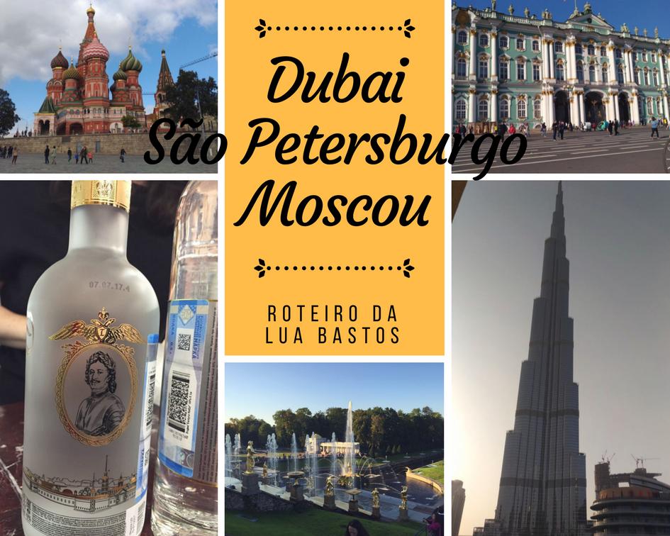 Dubai e Rússia – a viagem de Lua Bastos