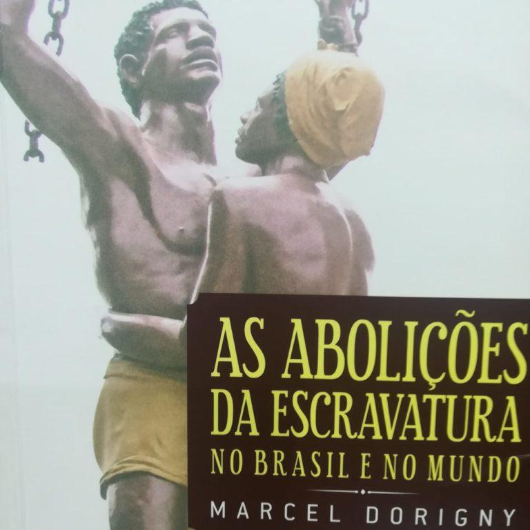 Abolição da escravatura no Brasil e no Mundo – RESENHA