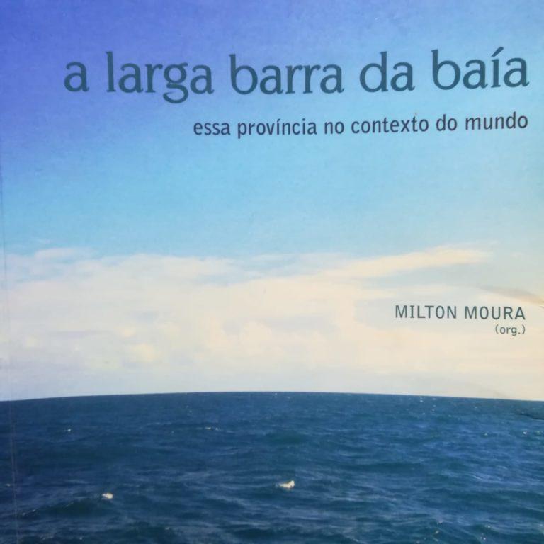 A larga barra da baía por Milton Moura – resenha literária